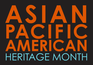Asian Pacific American Heritage Month 2020
