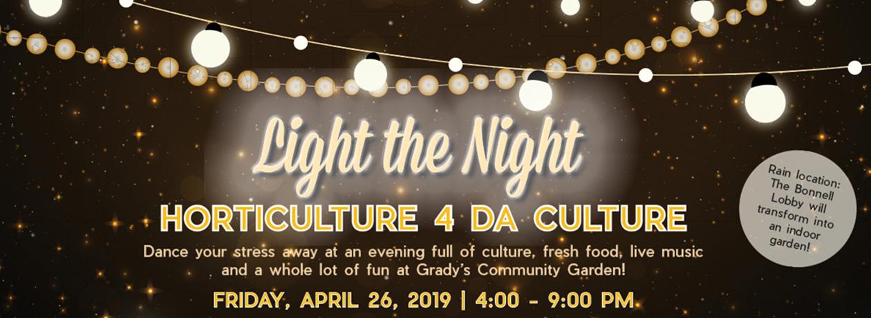 Light the Night - Horticulture 4 Da Culture