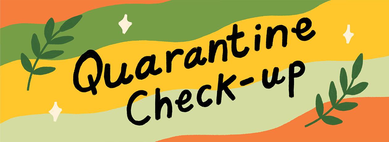 Quarantine Check-up